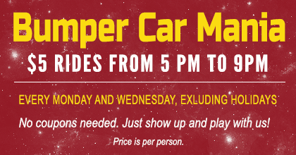 Bumper Car Mania - $5 rides from 5 pm to 9 pm - Mondays and Wednesdays, excluding holidays