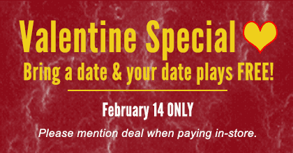 Bring a date and your date plays free!