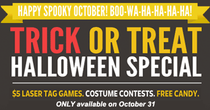 $5 laser tag games, costume contests, free candy! Only on October 31