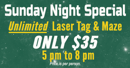 Sunday Night Special - Unlimited Laser Tag & Maze 5pm to 8pm - $35