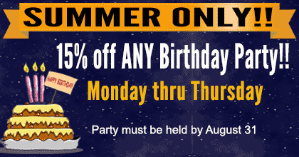 15% off of any Birthday Party Monday through Thursday through August 31